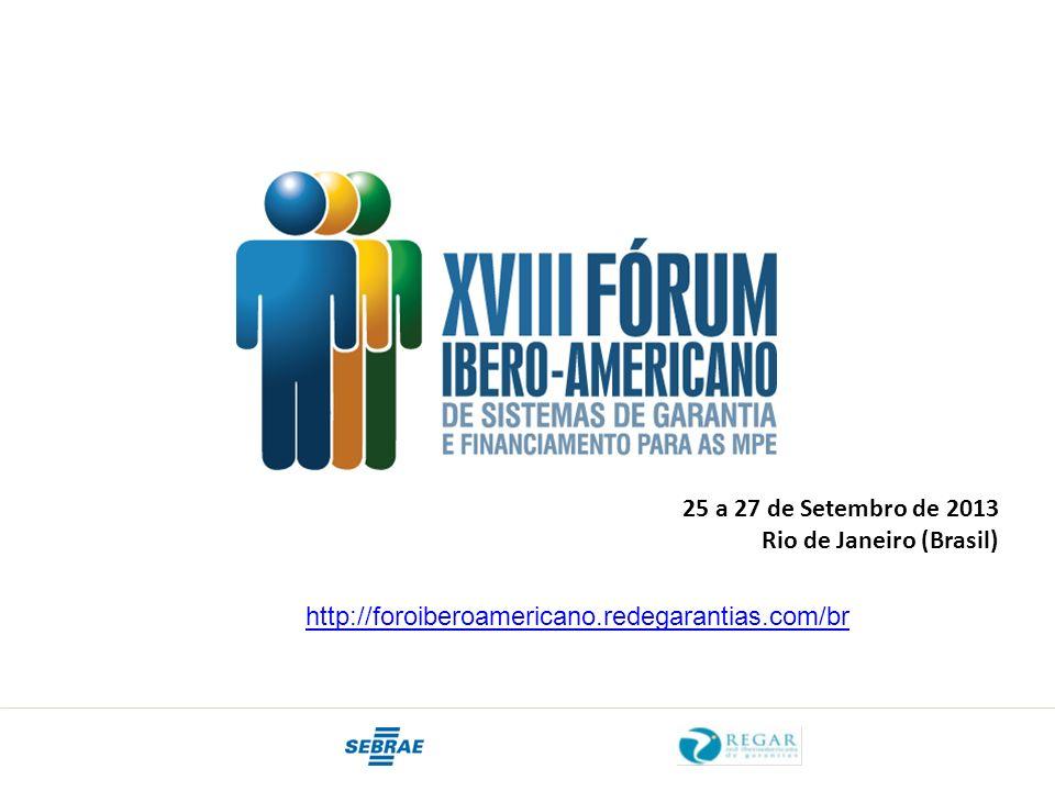 25 a 27 de Setembro de 2013 Rio de Janeiro (Brasil) http://foroiberoamericano.redegarantias.com/br