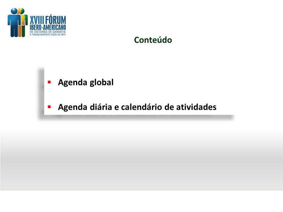 Conteúdo Agenda global Agenda diária e calendário de atividades Agenda global Agenda diária e calendário de atividades