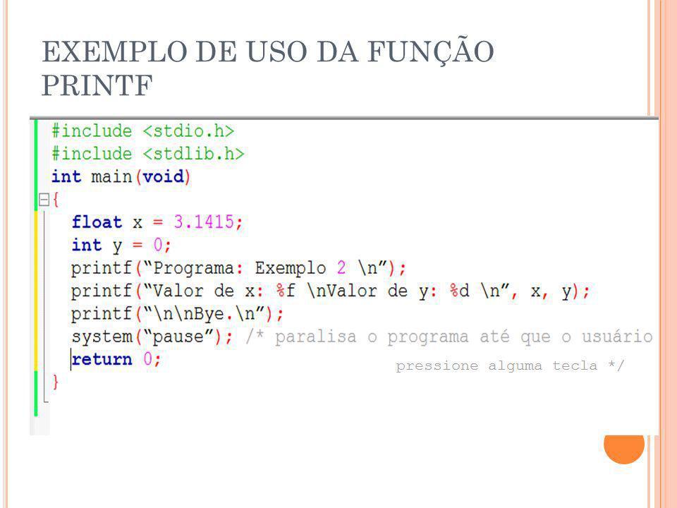 EXEMPLO DE USO DA FUNÇÃO PRINTF