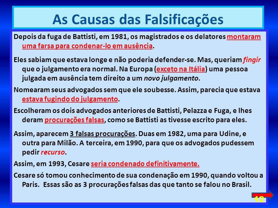 Depois da fuga de Battisti, em 1981, os magistrados e os delatores montaram uma farsa para condenar-lo em ausência.