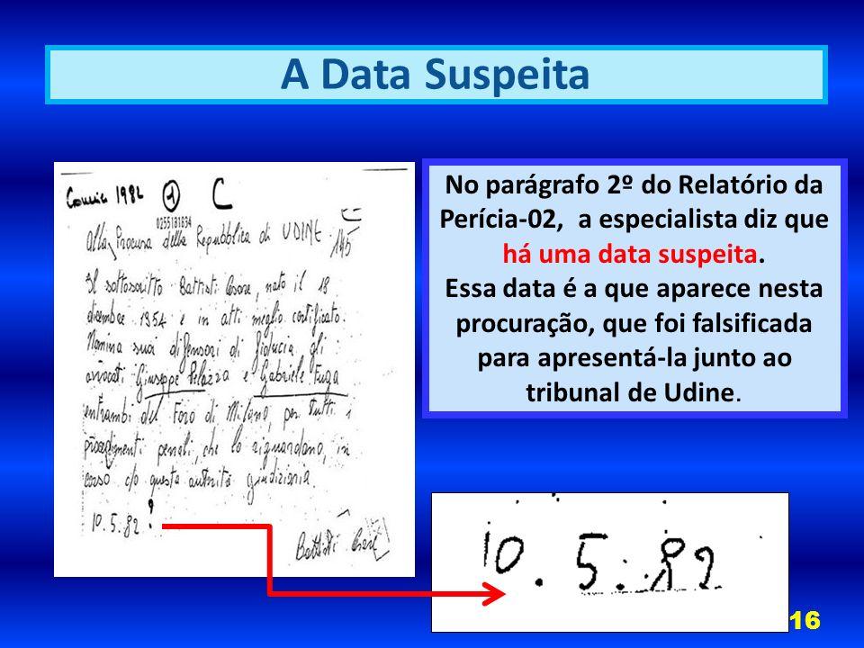 No parágrafo 2º do Relatório da Perícia-02, a especialista diz que há uma data suspeita.