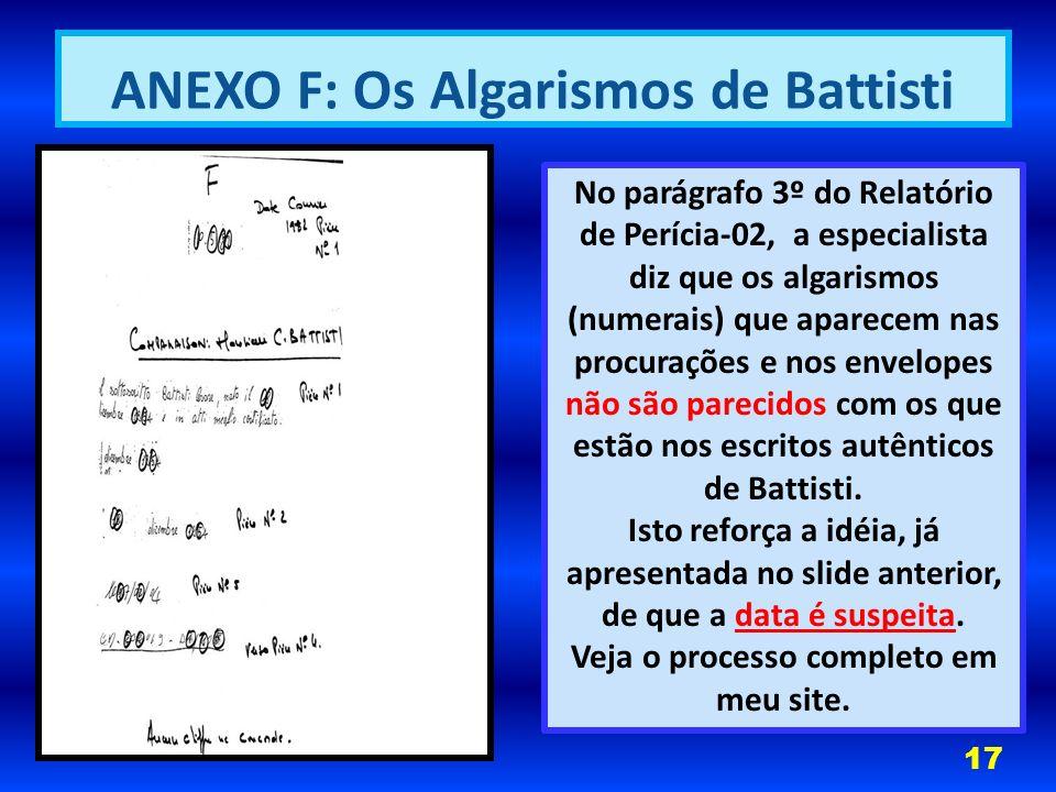 No parágrafo 3º do Relatório de Perícia-02, a especialista diz que os algarismos (numerais) que aparecem nas procurações e nos envelopes não são parecidos com os que estão nos escritos autênticos de Battisti.