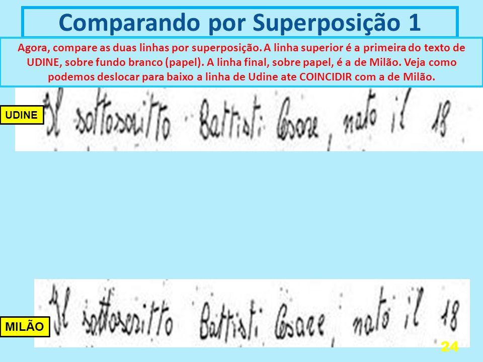 Comparando por Superposição 1 Agora, compare as duas linhas por superposição.