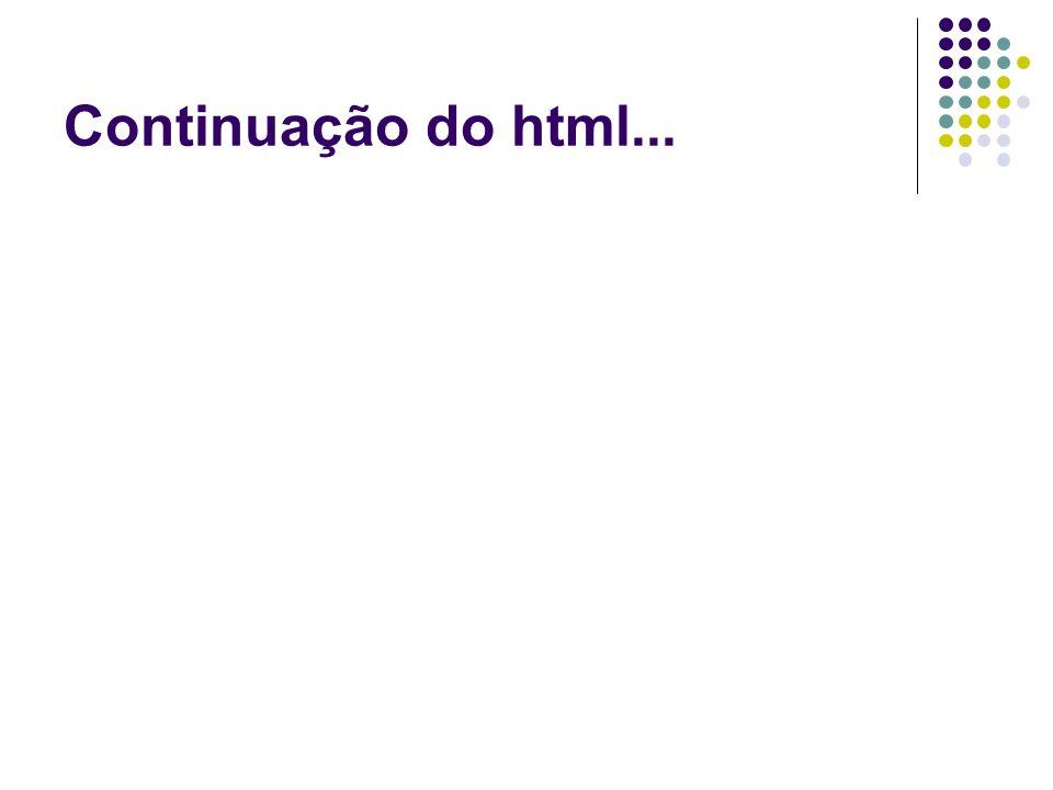 Continuação do html...