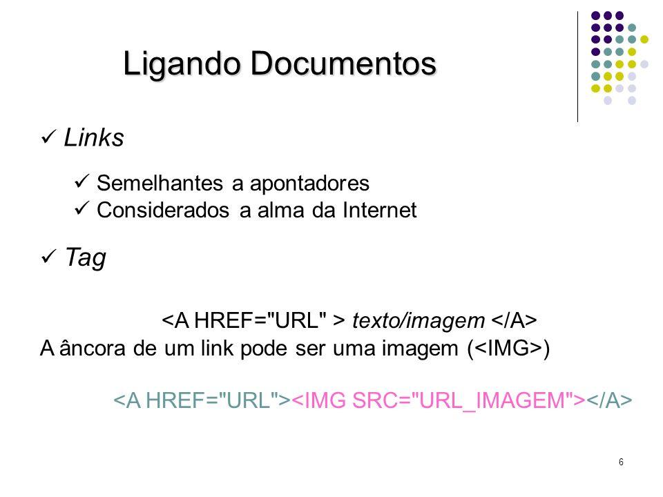 7 Links Internos São utilizados para indexar documentos Muito utilizados Pode-se criar links para o interior de outros documentos Âncora:...