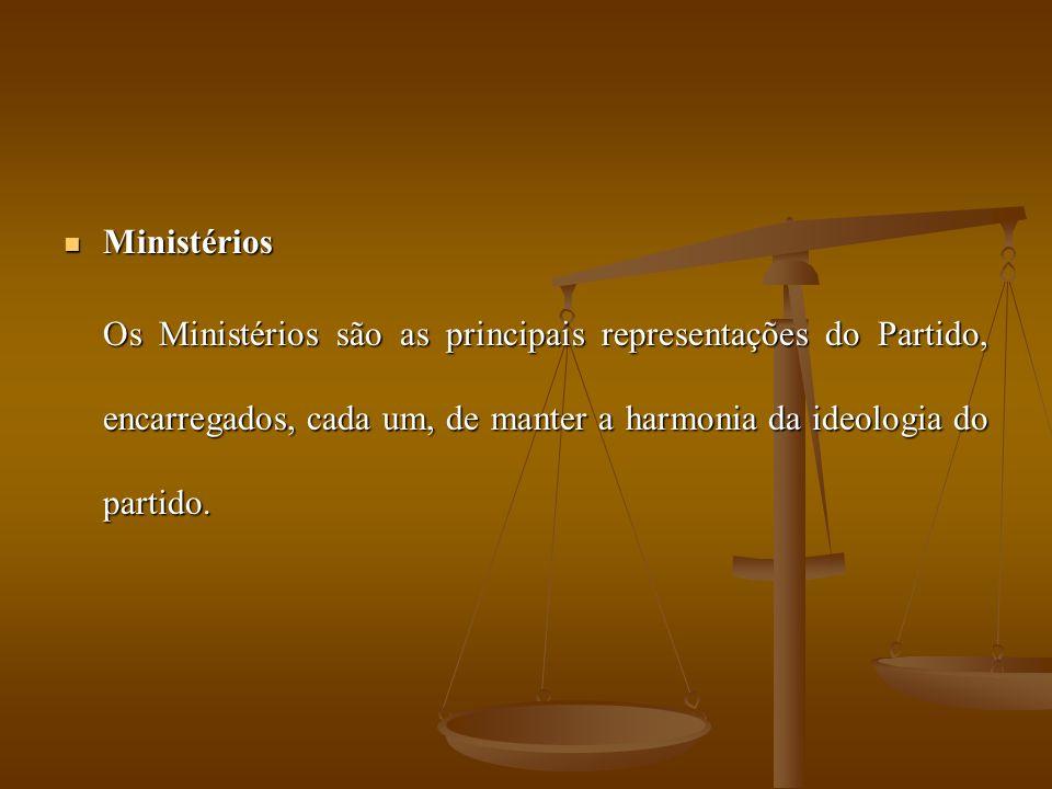 Ministérios Ministérios Os Ministérios são as principais representações do Partido, encarregados, cada um, de manter a harmonia da ideologia do partido.
