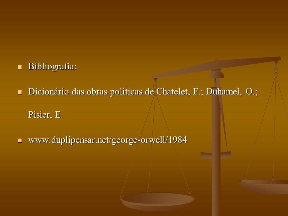 Bibliografia: Bibliografia: Dicionário das obras políticas de Chatelet, F.; Duhamel, O.; Pisier, E.