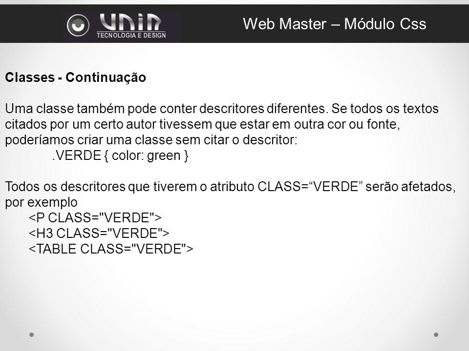 Classes - Continuação Uma classe também pode conter descritores diferentes.