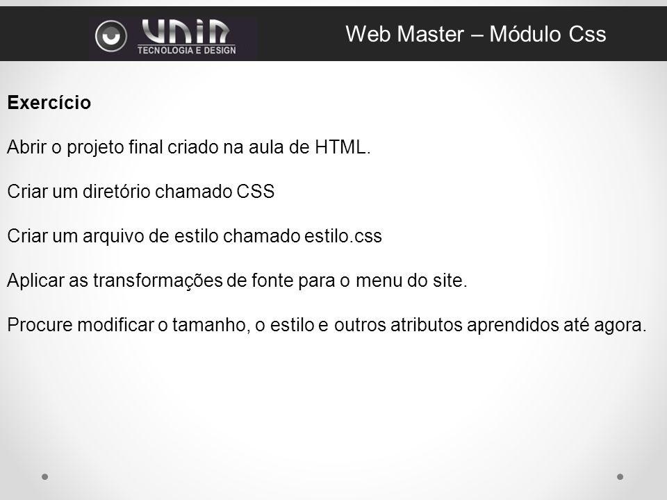 Exercício Abrir o projeto final criado na aula de HTML.