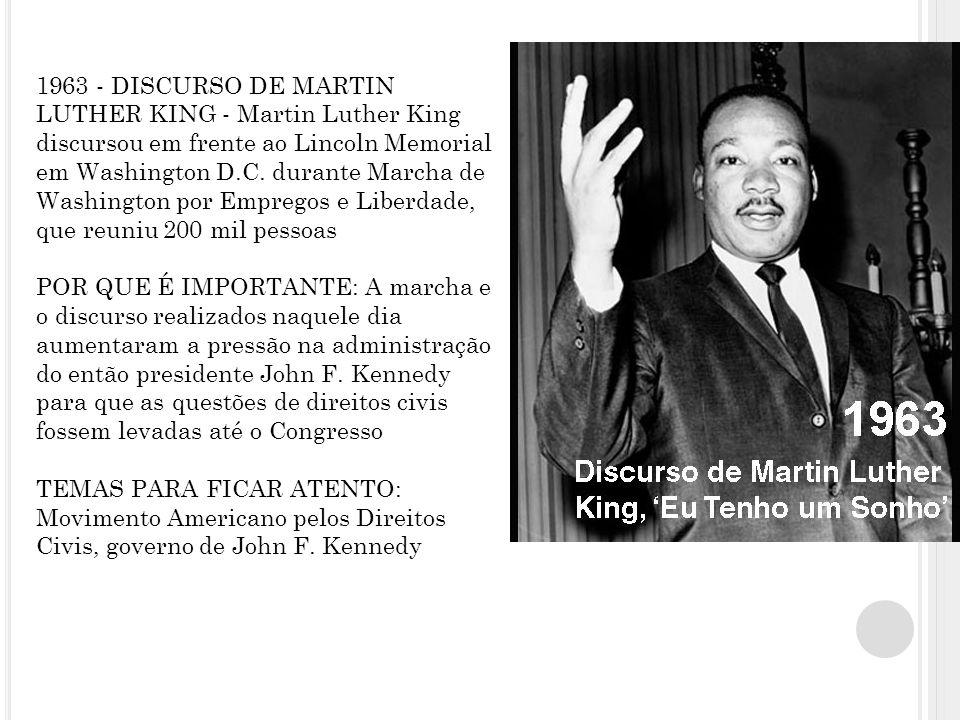 1963 - DISCURSO DE MARTIN LUTHER KING - Martin Luther King discursou em frente ao Lincoln Memorial em Washington D.C.