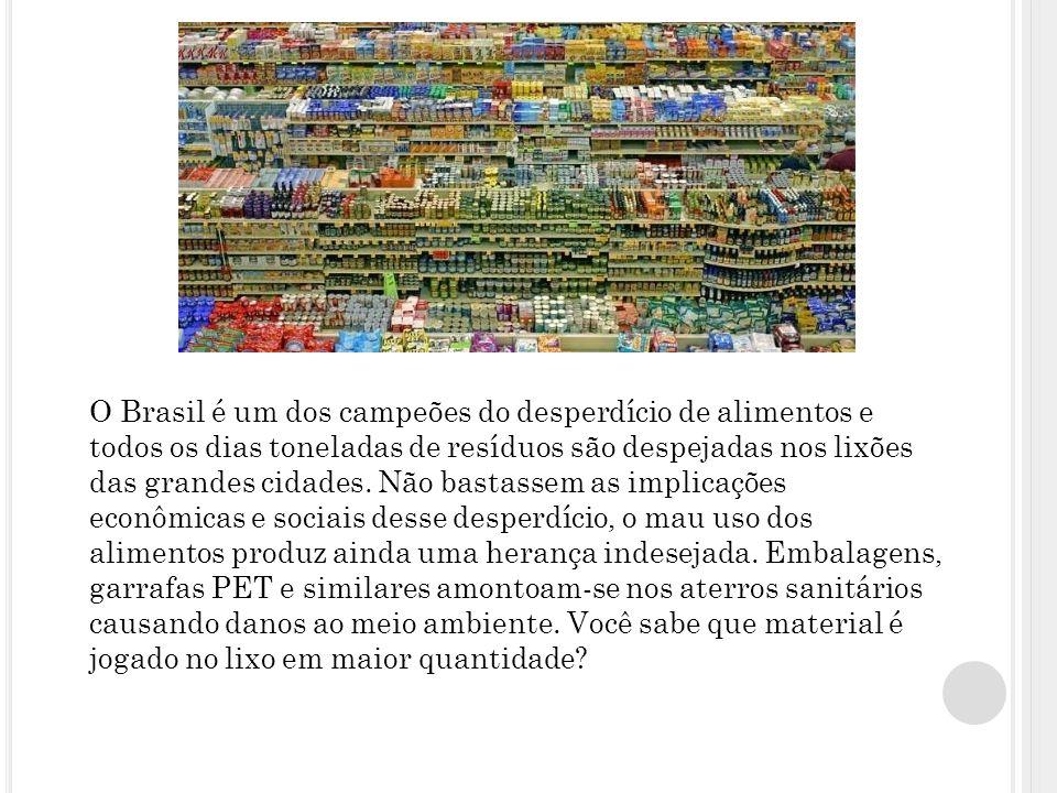 O Brasil é um dos campeões do desperdício de alimentos e todos os dias toneladas de resíduos são despejadas nos lixões das grandes cidades.