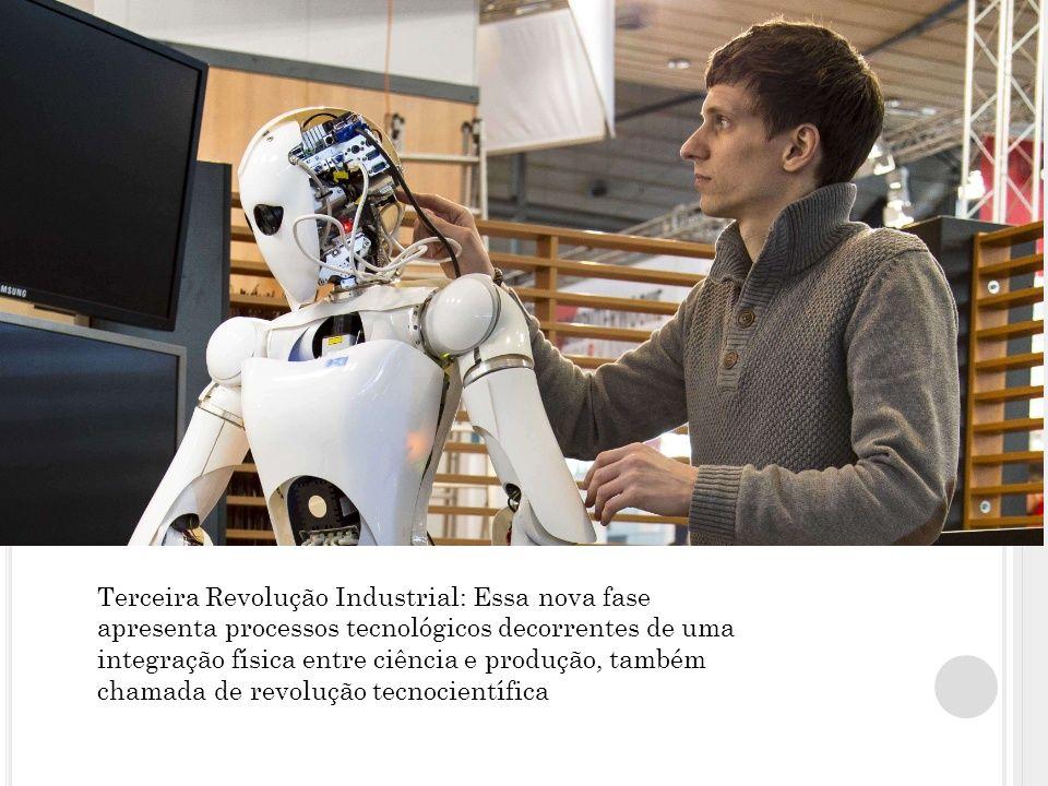 Terceira Revolução Industrial: Essa nova fase apresenta processos tecnológicos decorrentes de uma integração física entre ciência e produção, também chamada de revolução tecnocientífica