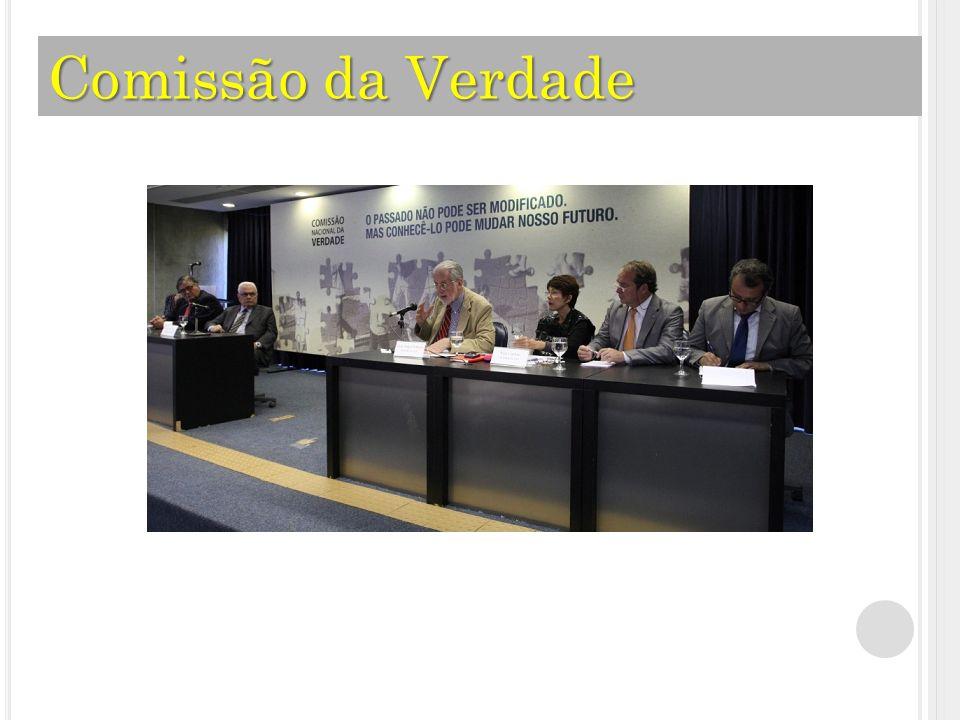 A Comissão Nacional da Verdade foi criada pela Lei 12528/2011 e instituída em 16 de maio de 2012.