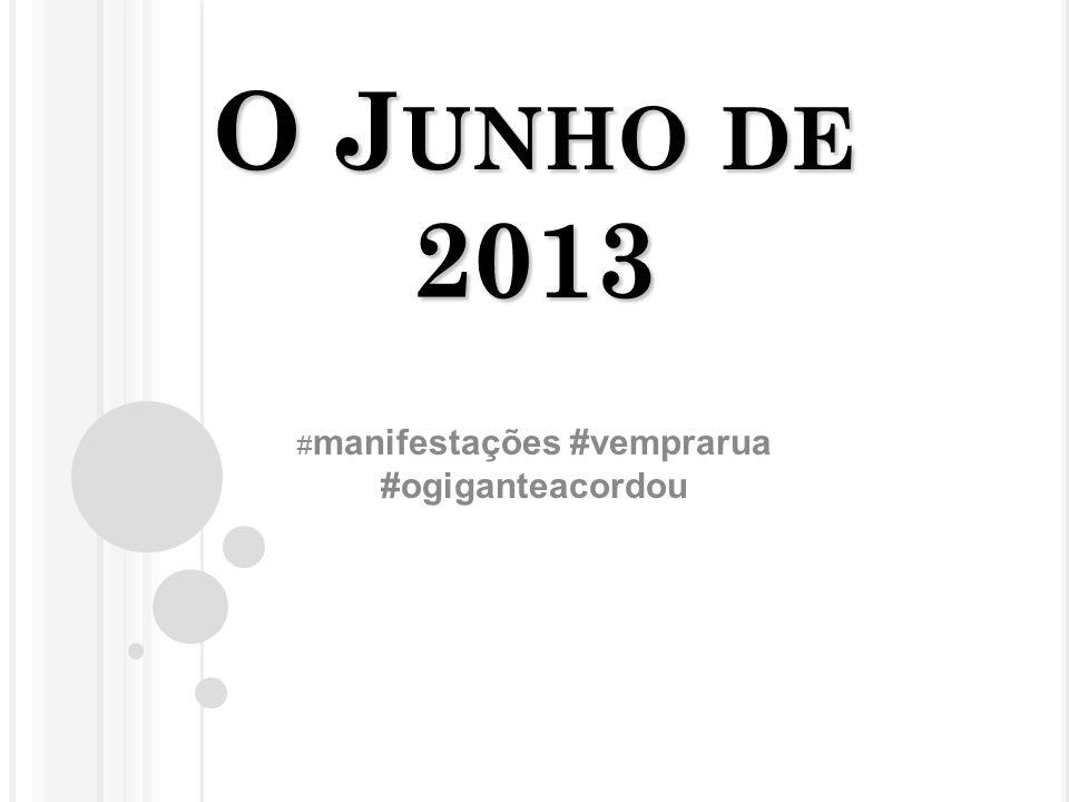 O J UNHO DE 2013 # manifestações #vemprarua #ogiganteacordou