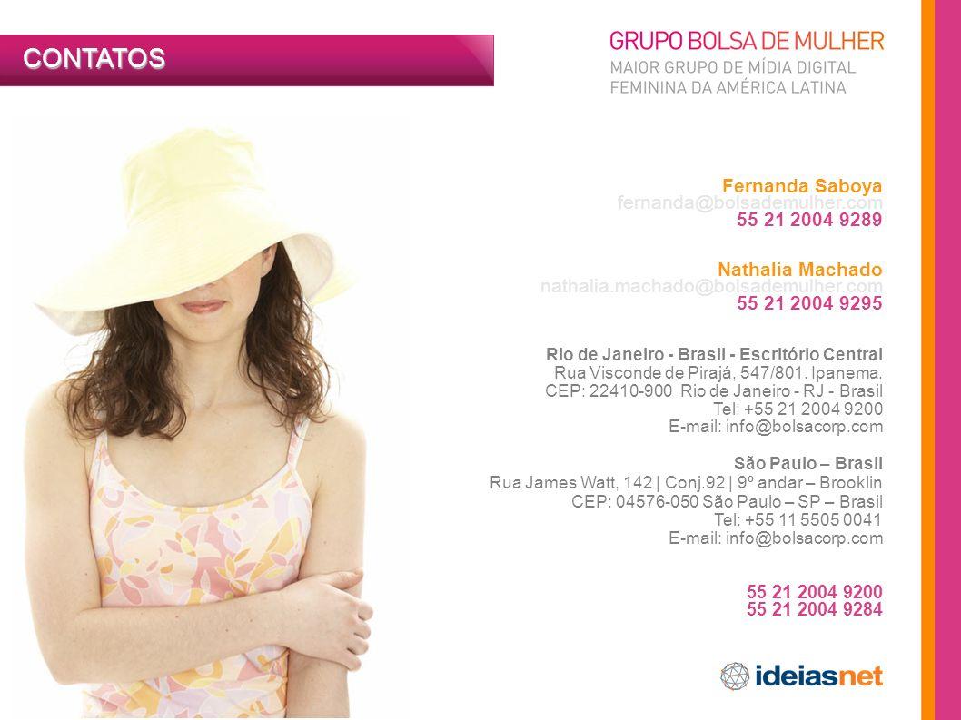Fernanda Saboya fernanda@bolsademulher.com 55 21 2004 9289 Nathalia Machado nathalia.machado@bolsademulher.com 55 21 2004 9295 CONTATOS Rio de Janeiro