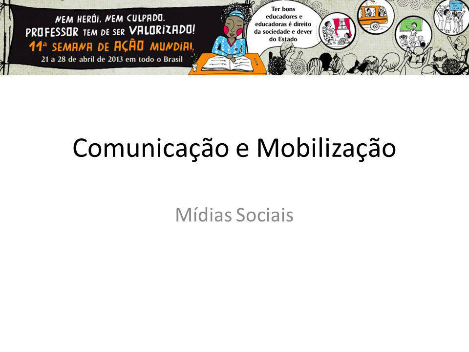 Comunicação e Mobilização Mídias Sociais