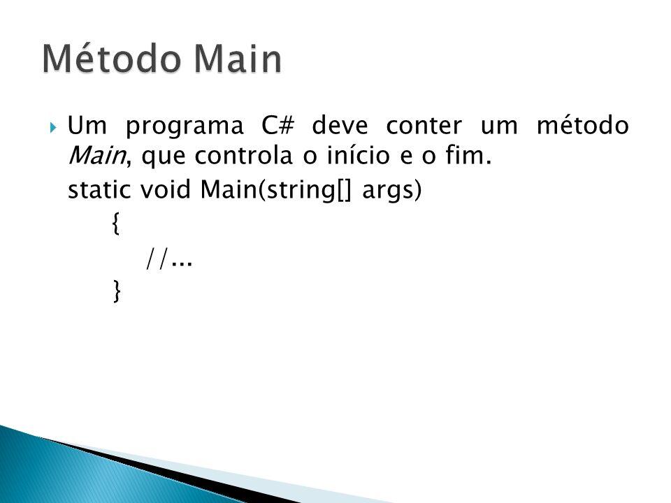 int a = 2; if(a > 1) Console.WriteLine(Condição verdadeira!); int a = 2; string mensagem = a >1 .