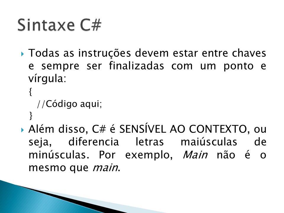 Expressão Descrição x + y Adição, concatenação de string, combinação de delegate x - y Subtração, remoção de delegate