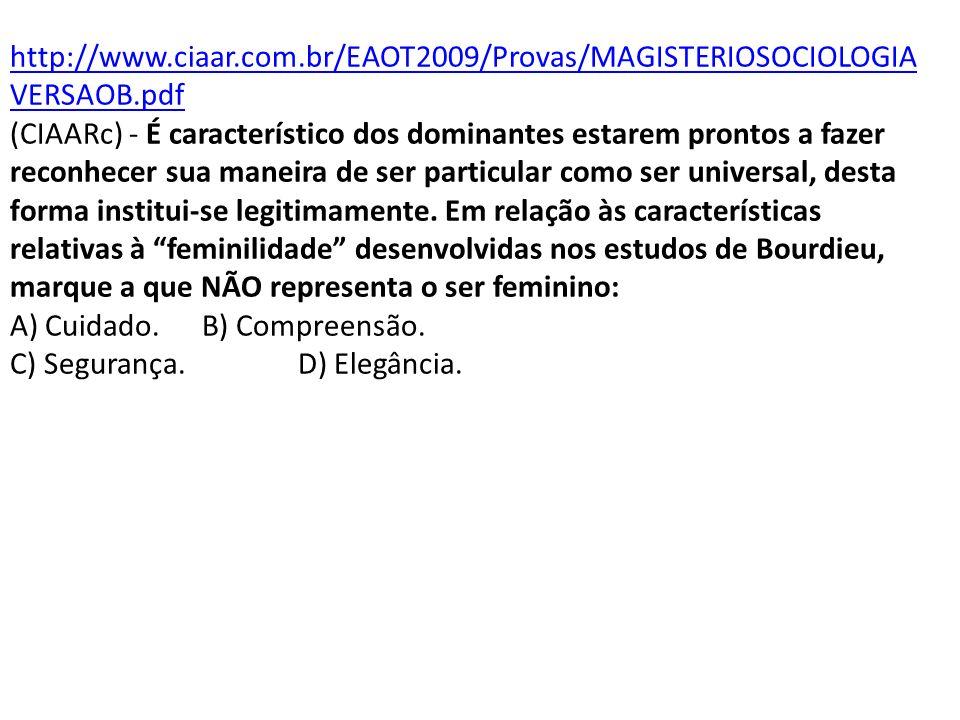http://www.ciaar.com.br/EAOT2009/Provas/MAGISTERIOSOCIOLOGIA VERSAOB.pdf (CIAARc) - É característico dos dominantes estarem prontos a fazer reconhecer