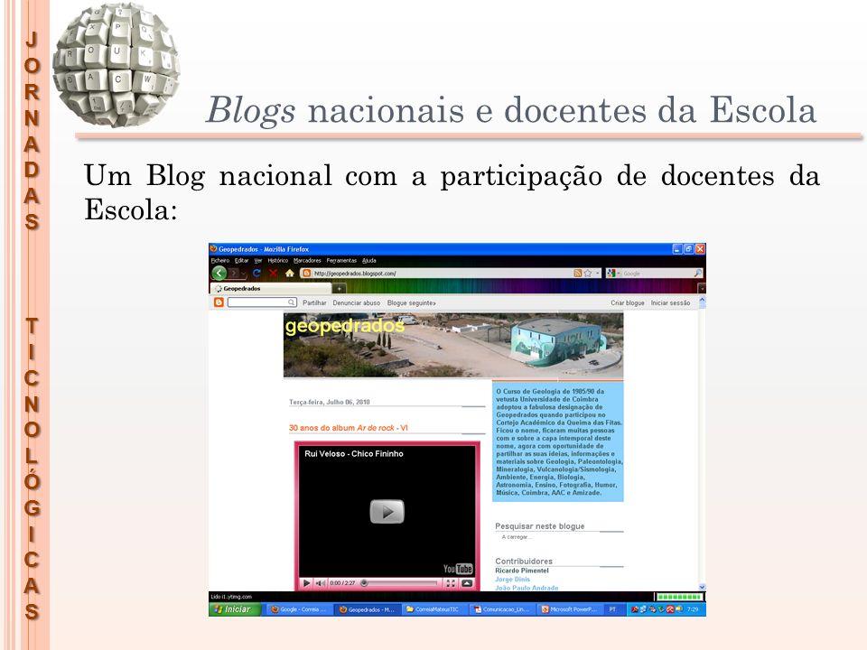 JORNADASTICNOLÓGICAS Blogs nacionais e docentes da Escola Um Blog nacional com a participação de docentes da Escola: