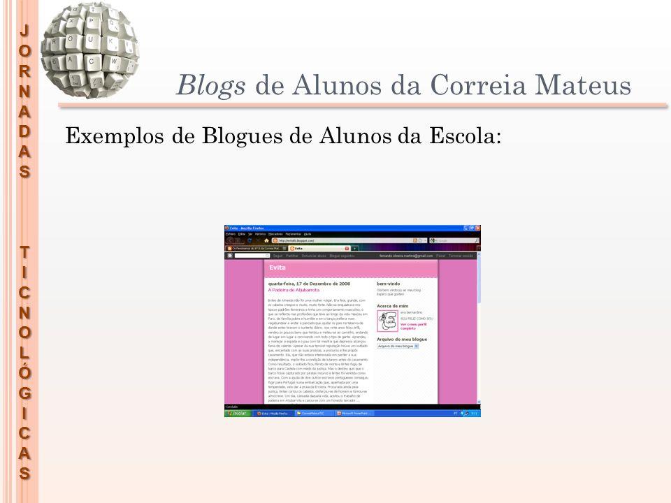 JORNADASTICNOLÓGICAS Blogs de docentes da Correia Mateus Exemplos de Blogues de Professores da Escola: