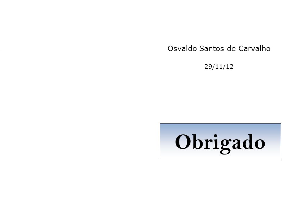 RODAPÉ Osvaldo Santos de Carvalho 29/11/12 Obrigado
