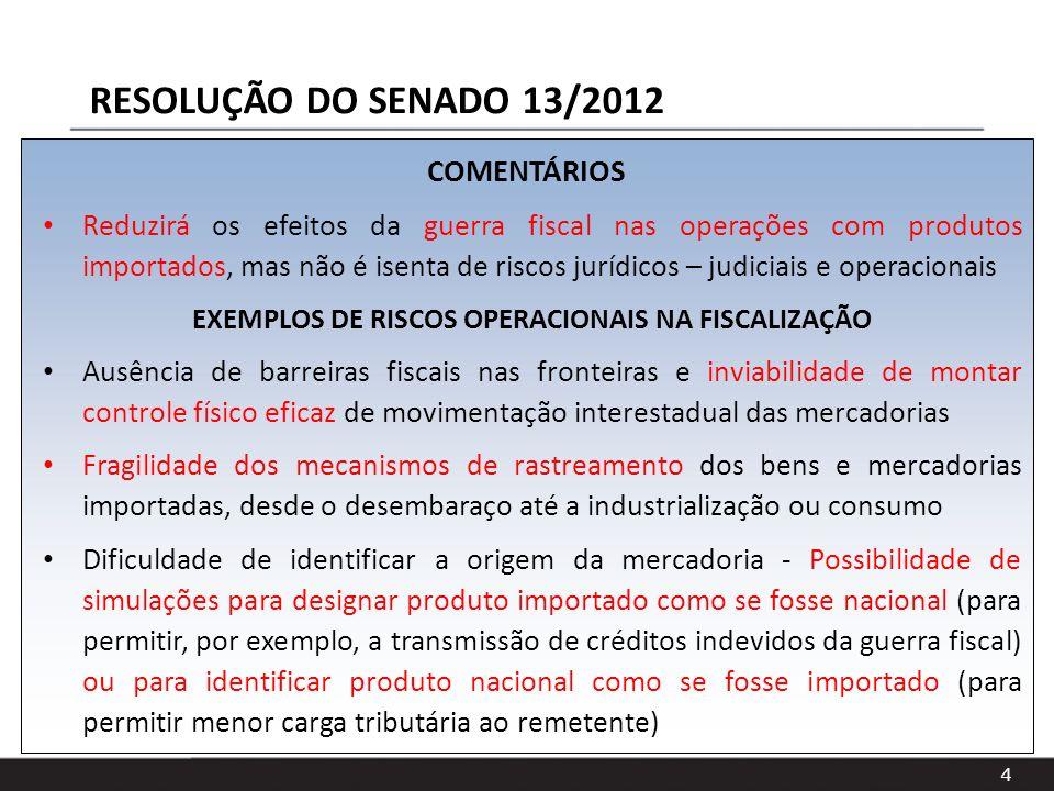 4 COMENTÁRIOS Reduzirá os efeitos da guerra fiscal nas operações com produtos importados, mas não é isenta de riscos jurídicos – judiciais e operacion