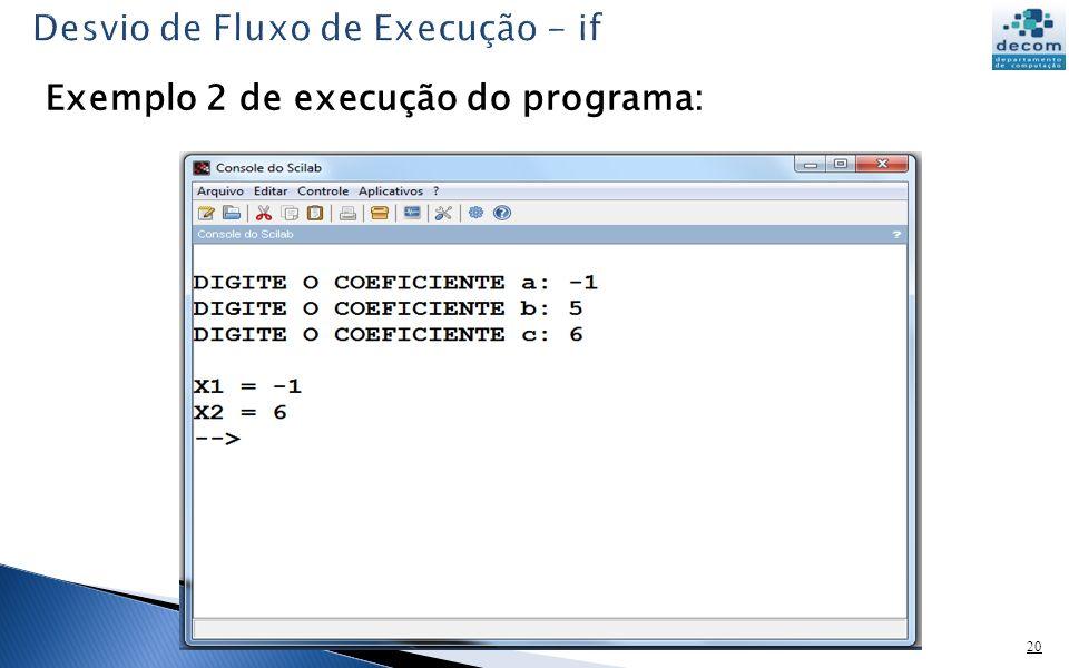 20 Exemplo 2 de execução do programa: