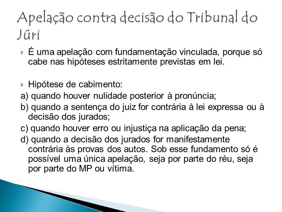 Nas três primeiras hipóteses, se o Tribunal der provimento ao recurso, rescinde a decisão, isto é, o acórdão substitui a decisão.