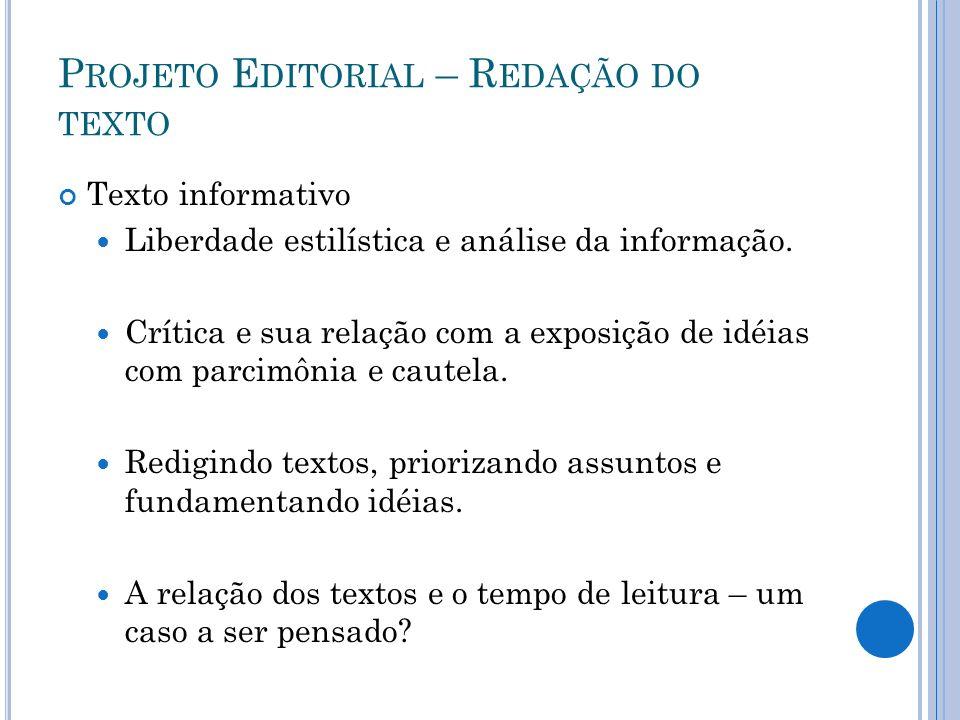 P ROJETO E DITORIAL – R EDAÇÃO DO TEXTO Texto informativo Liberdade estilística e análise da informação.