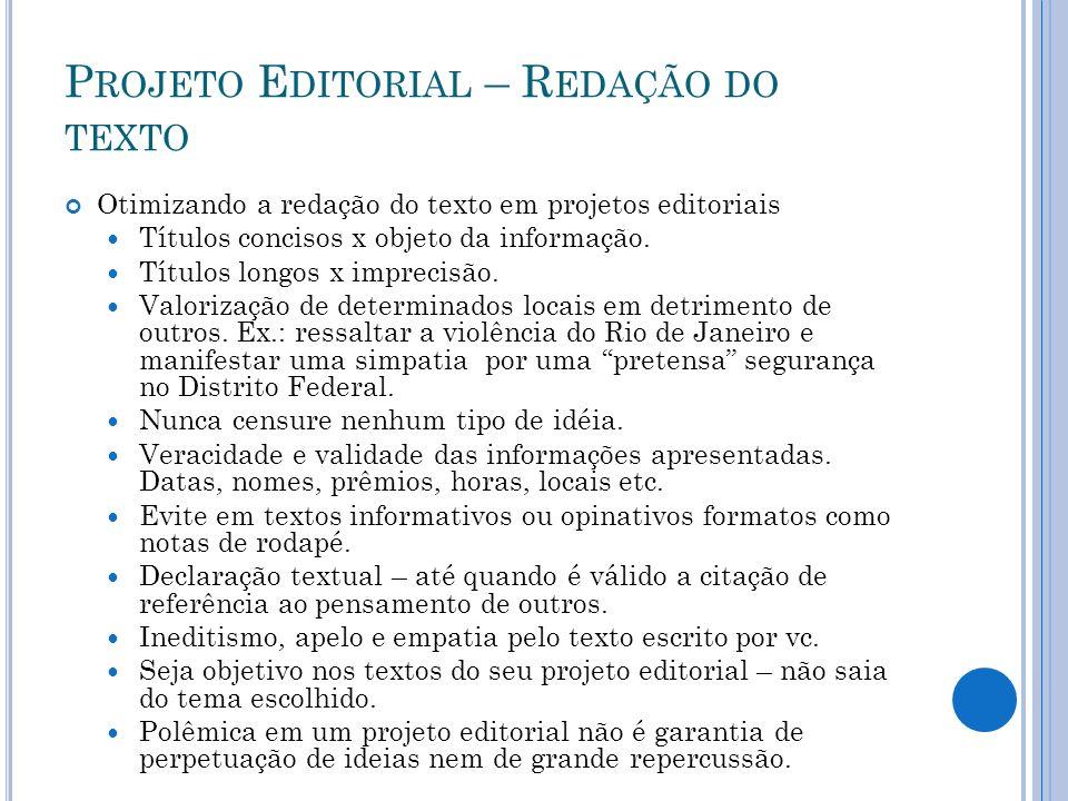P ROJETO E DITORIAL – R EDAÇÃO DO TEXTO Otimizando a redação do texto em projetos editoriais Títulos concisos x objeto da informação.