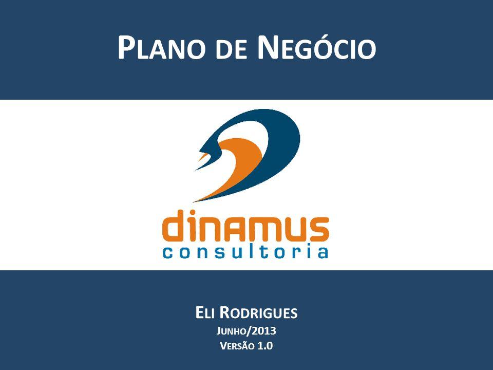 P LANO DE N EGÓCIO E LI R ODRIGUES J UNHO /2013 V ERSÃO 1.0