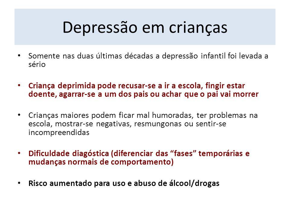 Depressão em crianças Somente nas duas últimas décadas a depressão infantil foi levada a sério Criança deprimida pode recusar-se a ir a escola, fingir