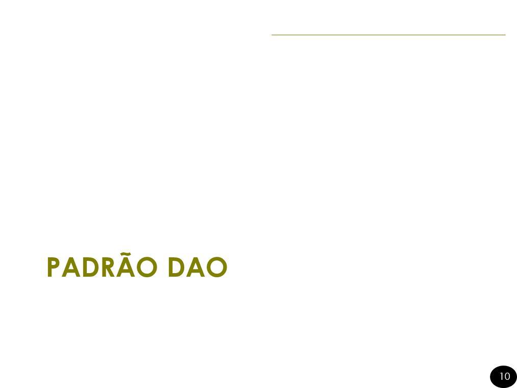10 PADRÃO DAO