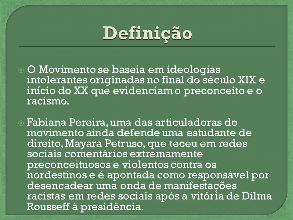 O Movimento se baseia em ideologias intolerantes originadas no final do século XIX e início do XX que evidenciam o preconceito e o racismo. Fabiana Pe