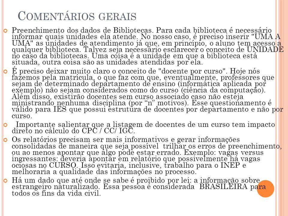 C OMENTÁRIOS GERAIS Preenchimento dos dados de Bibliotecas.