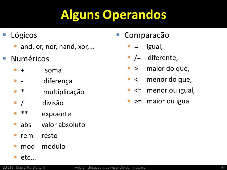 Alguns Operandos Lógicos and, or, nor, nand, xor,...