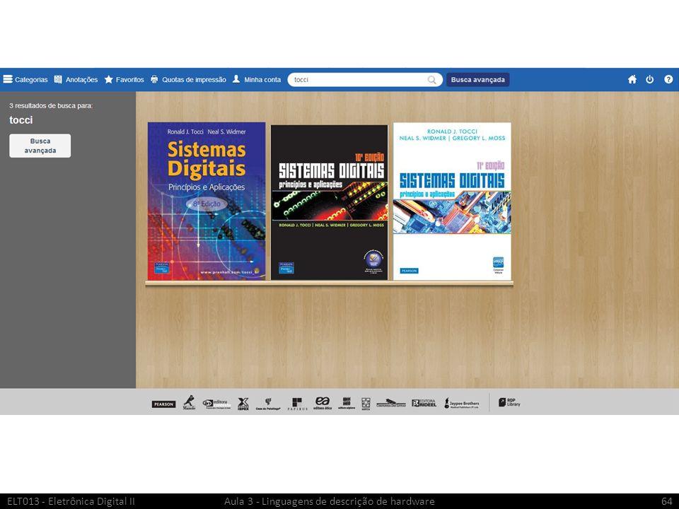 ELT013 - Eletrônica Digital II Aula 3 - Linguagens de descrição de hardware64