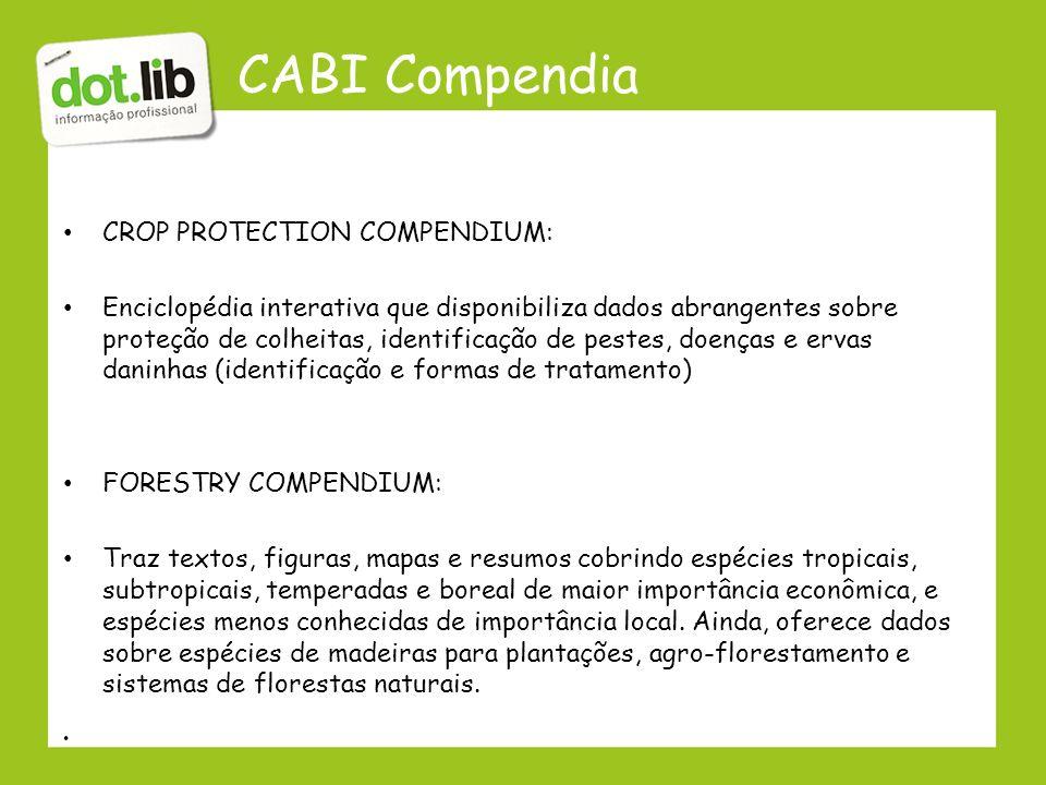 CABI Compendia CROP PROTECTION COMPENDIUM: Enciclopédia interativa que disponibiliza dados abrangentes sobre proteção de colheitas, identificação de p