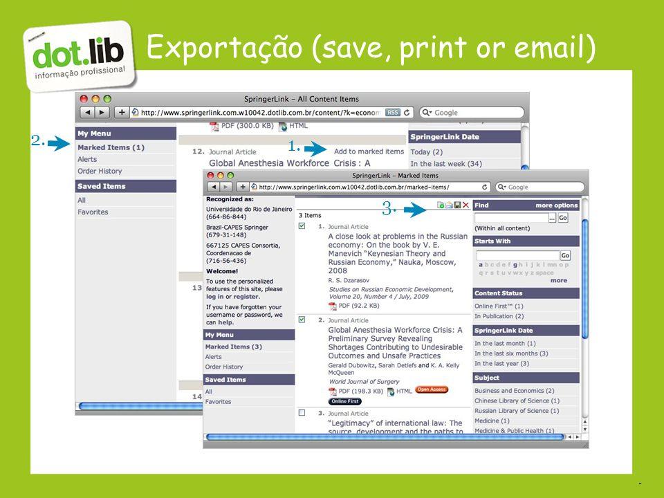 Exportação (save, print or email) 1. 2. 3..