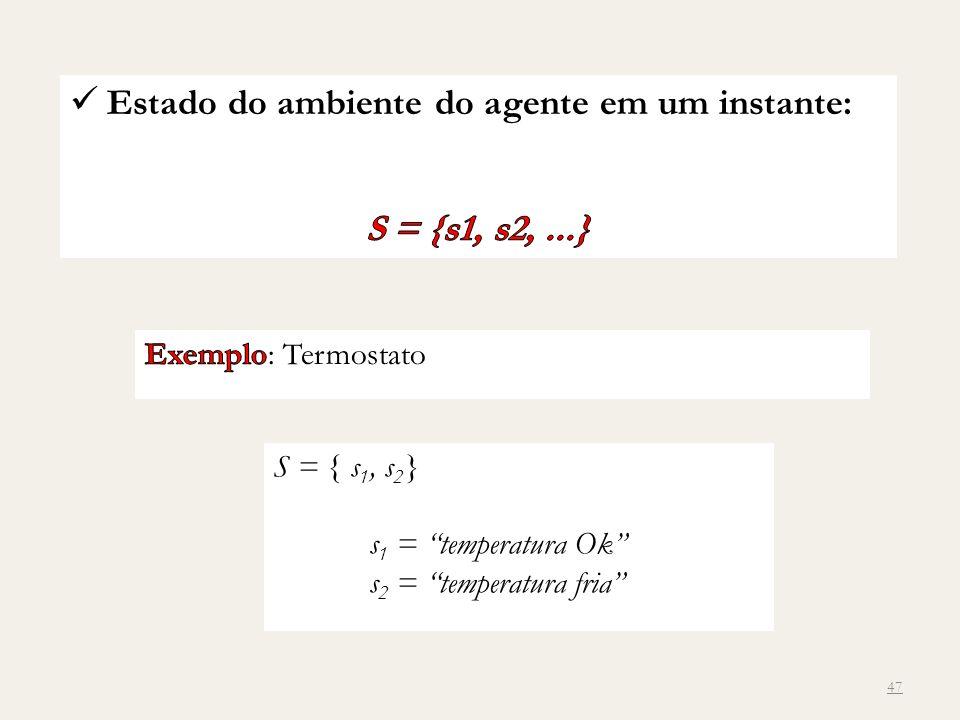 47 S = { s 1, s 2 } s 1 = temperatura Ok s 2 = temperatura fria