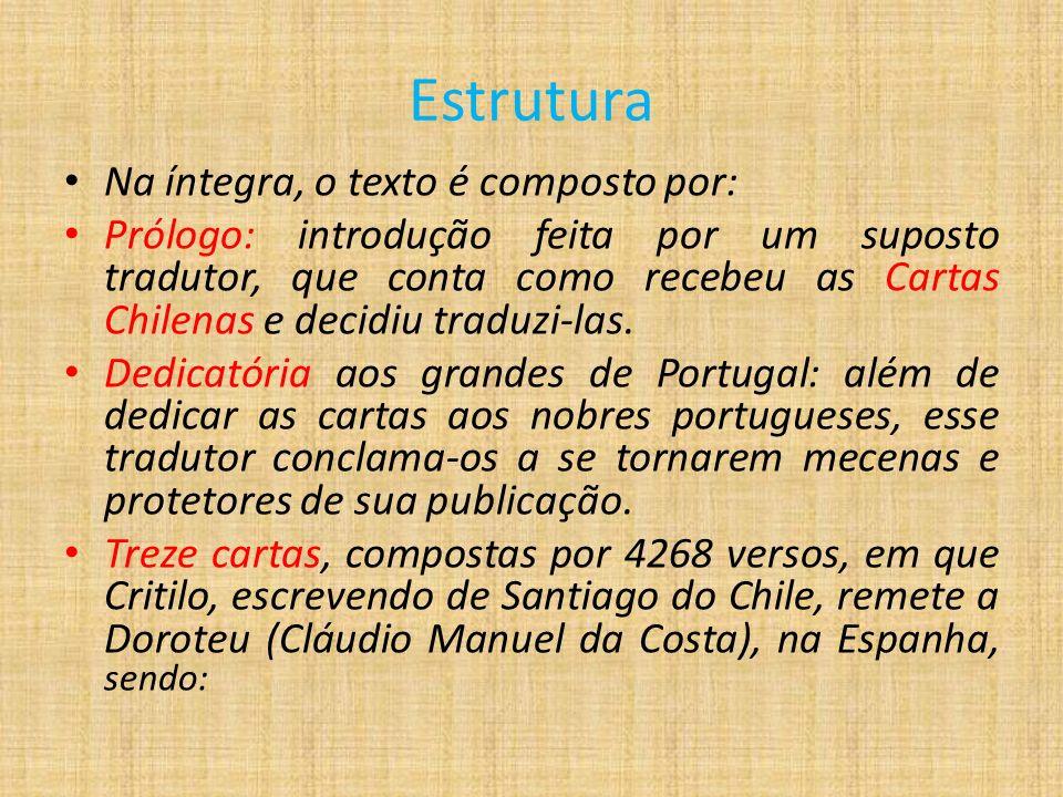 Estrutura Na íntegra, o texto é composto por: Prólogo: introdução feita por um suposto tradutor, que conta como recebeu as Cartas Chilenas e decidiu t