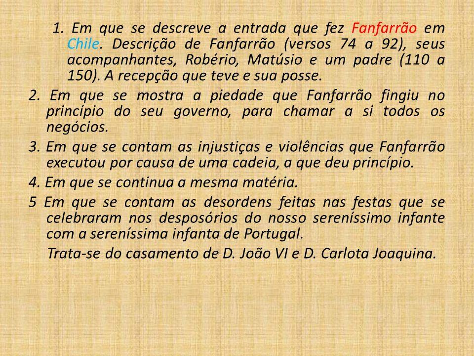 1. Em que se descreve a entrada que fez Fanfarrão em Chile. Descrição de Fanfarrão (versos 74 a 92), seus acompanhantes, Robério, Matúsio e um padre (