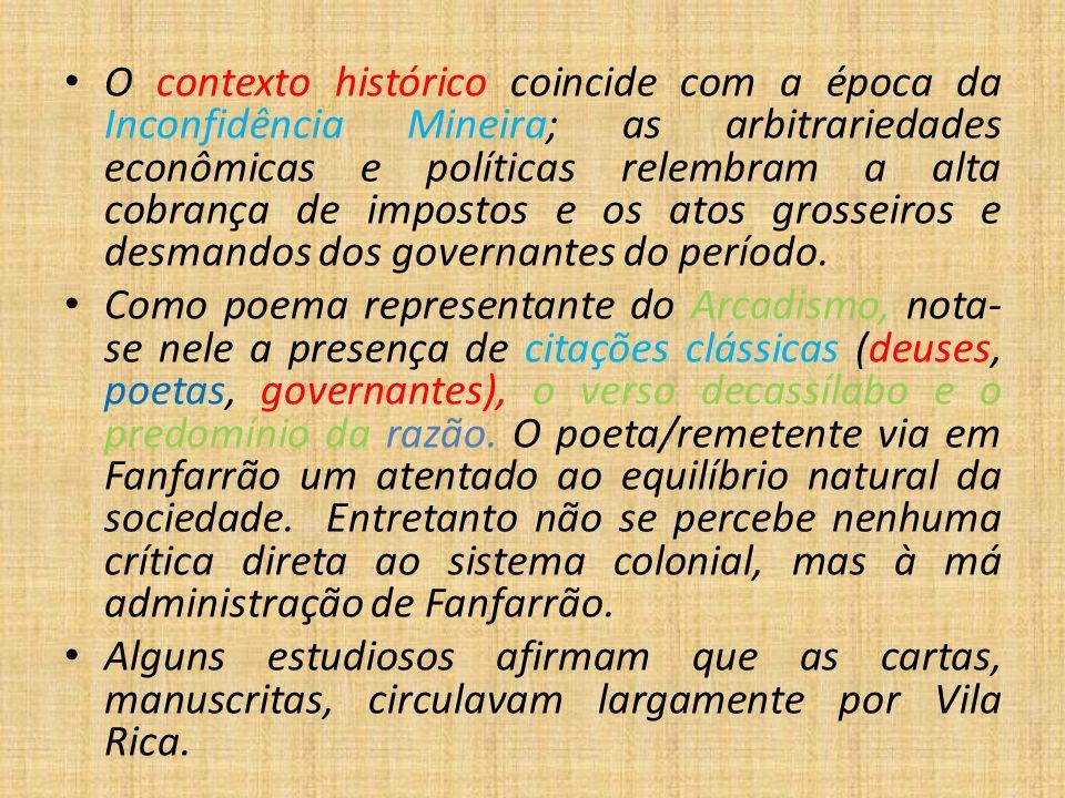 O contexto histórico coincide com a época da Inconfidência Mineira; as arbitrariedades econômicas e políticas relembram a alta cobrança de impostos e