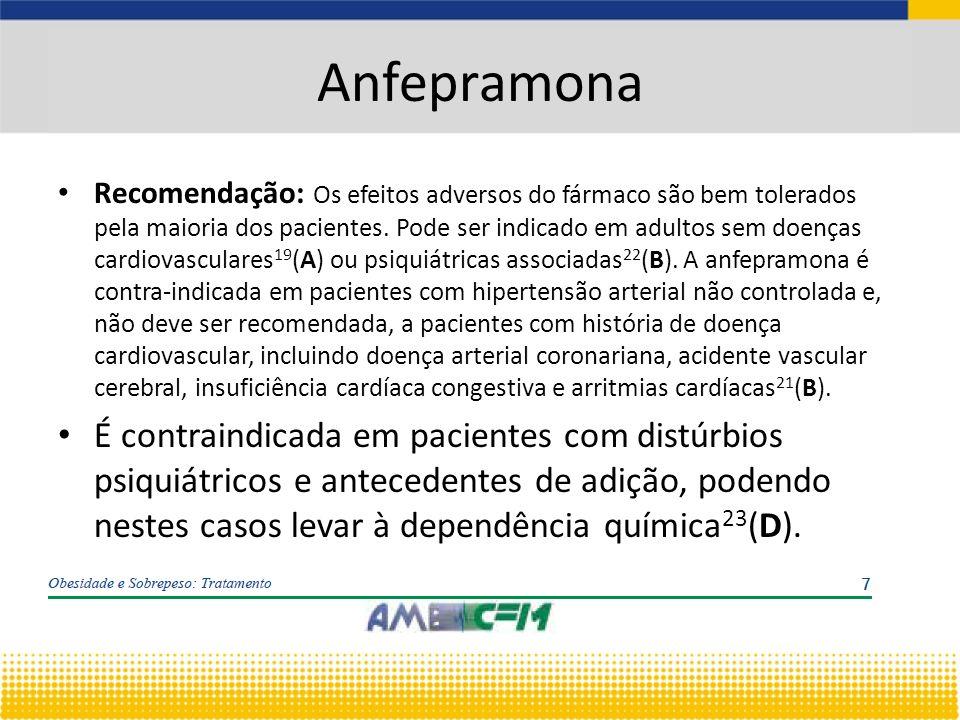 Anfepramona Recomendação: Os efeitos adversos do fármaco são bem tolerados pela maioria dos pacientes.