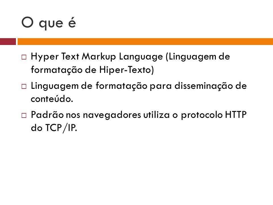 Características Não e uma linguagem de programação, por este motivo não tem regras de sintaxe.