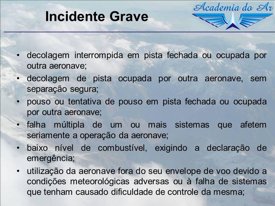 Incidente Grave decolagem interrompida em pista fechada ou ocupada por outra aeronave; decolagem de pista ocupada por outra aeronave, sem separação se
