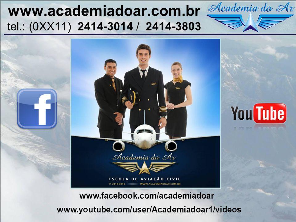 www.academiadoar.com.br tel.: (0XX11) 2414-3014 / 2414-3803 www.youtube.com/user/Academiadoar1/videos www.facebook.com/academiadoar