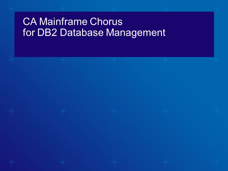 CA Mainframe Chorus for DB2 Database Management