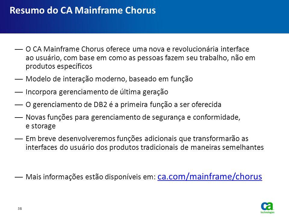Resumo do CA Mainframe Chorus O CA Mainframe Chorus oferece uma nova e revolucionária interface ao usuário, com base em como as pessoas fazem seu trab
